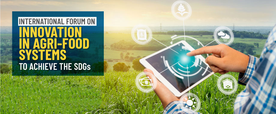 International Forum on innovation in agri-food systems to achieve SDGs